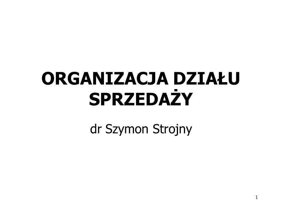 1 ORGANIZACJA DZIAŁU SPRZEDAŻY dr Szymon Strojny