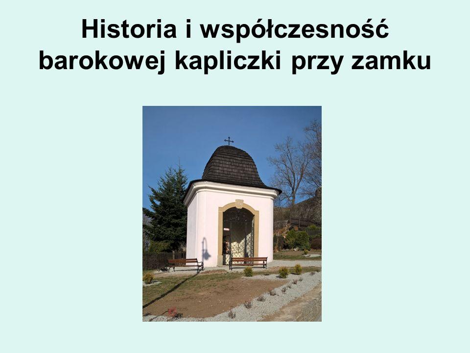 Historia i współczesność barokowej kapliczki przy zamku