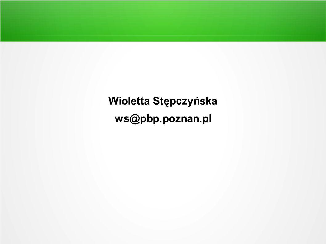 Wioletta Stępczyńska ws@pbp.poznan.pl