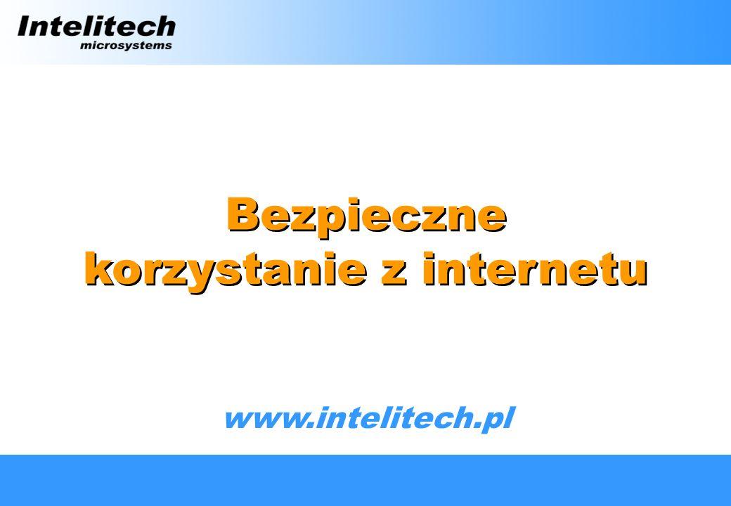 Tematyka prezentacji Intelitech microsystems Internet Sieć komputerowa z dostępem do internetu Potencjalne zagrożenia Metody ochrony Sieć komputerowa z systemem zabezpieczeń
