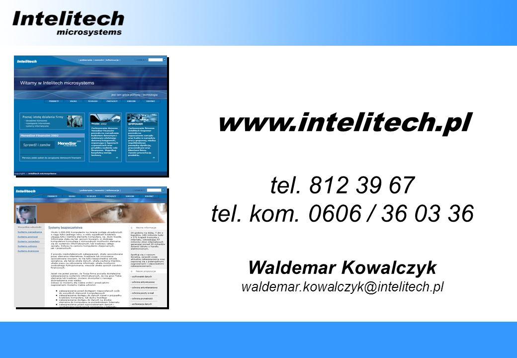 www.intelitech.pl tel. 812 39 67 tel. kom.