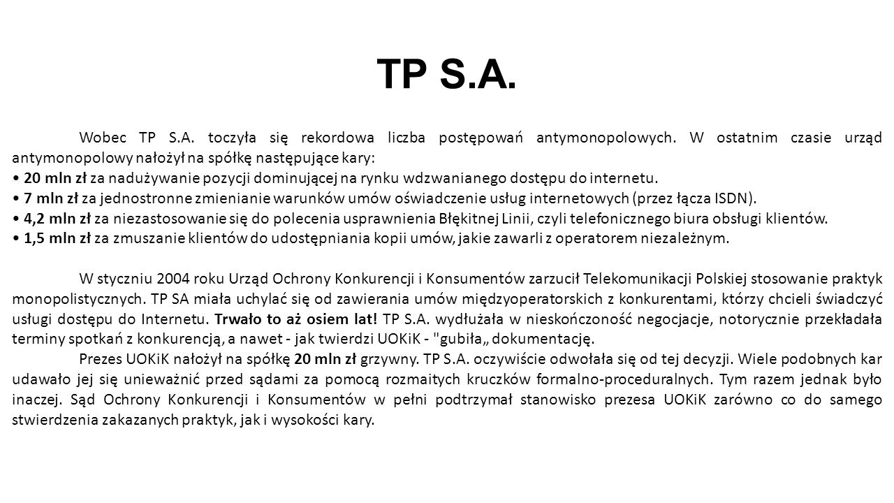 TP S.A. Wobec TP S.A. toczyła się rekordowa liczba postępowań antymonopolowych.