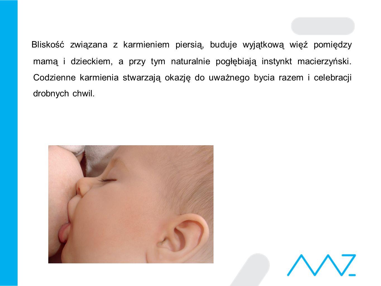 Bliskość związana z karmieniem piersią, buduje wyjątkową więź pomiędzy mamą i dzieckiem, a przy tym naturalnie pogłębiają instynkt macierzyński. Codzi
