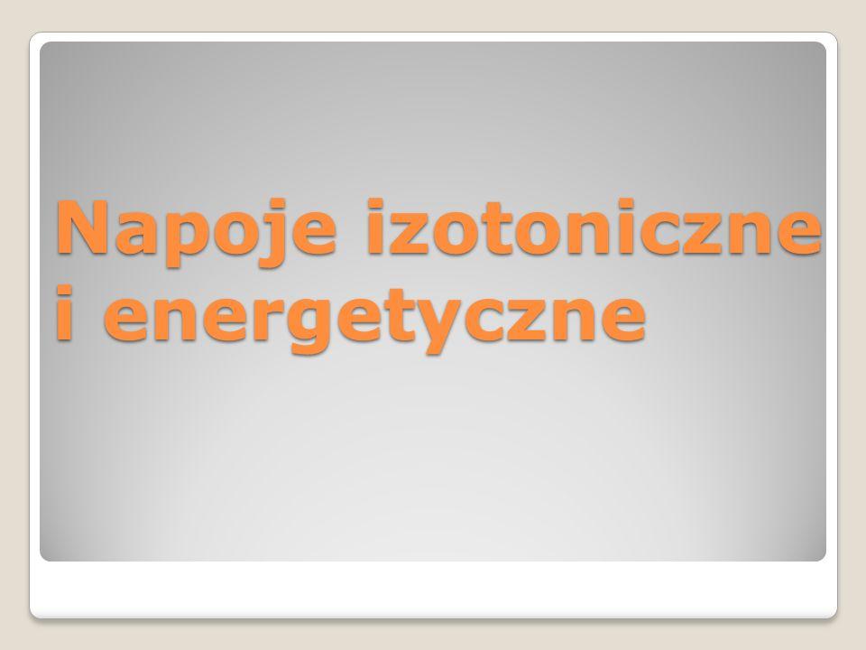 Przykładowe napoje izotoniczneenergetyczne