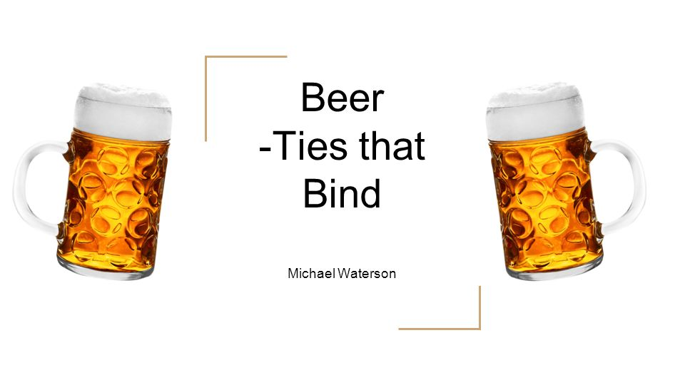 Beer -Ties that Bind Michael Waterson