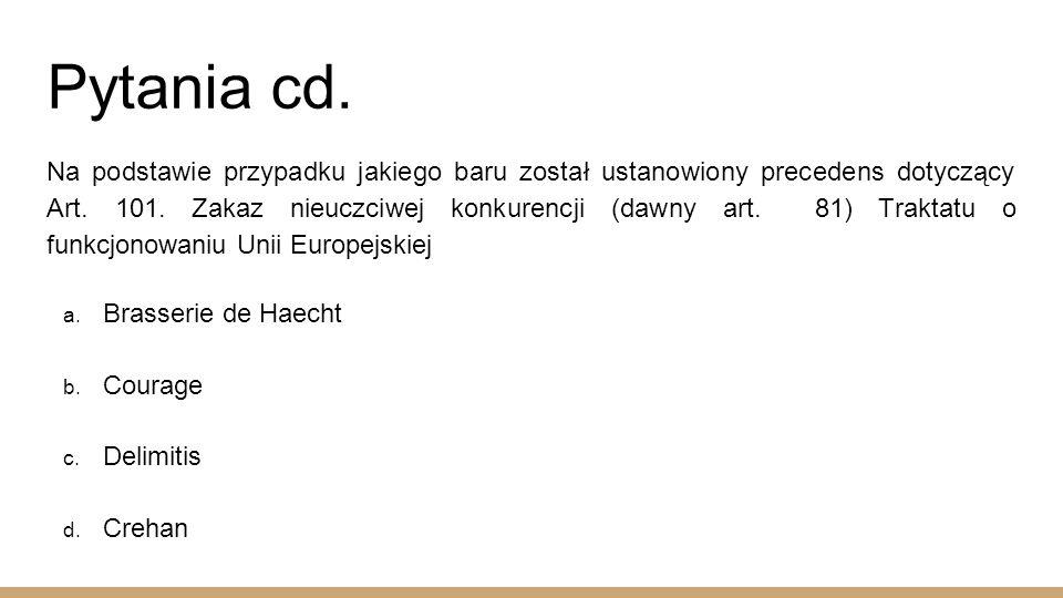 Pytania cd. Na podstawie przypadku jakiego baru został ustanowiony precedens dotyczący Art.