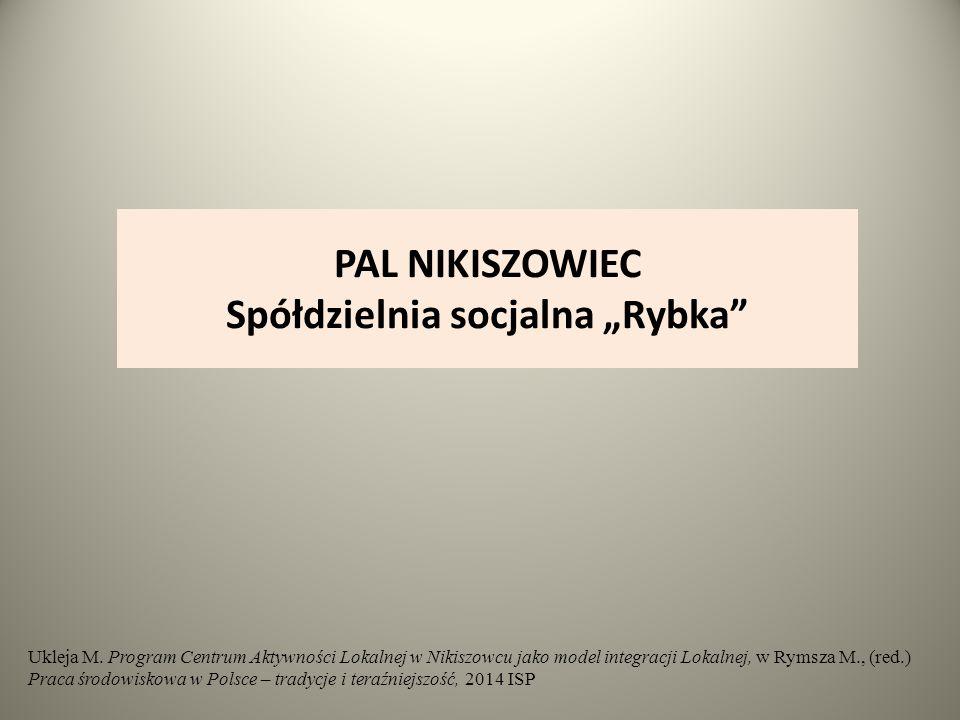 """PAL NIKISZOWIEC Spółdzielnia socjalna """"Rybka Ukleja M."""