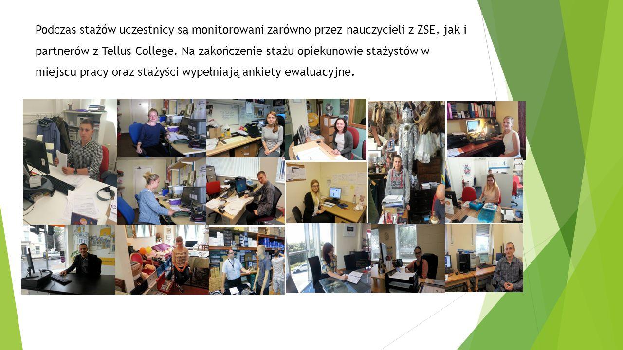 Podczas stażów uczestnicy są monitorowani zarówno przez nauczycieli z ZSE, jak i partnerów z Tellus College.