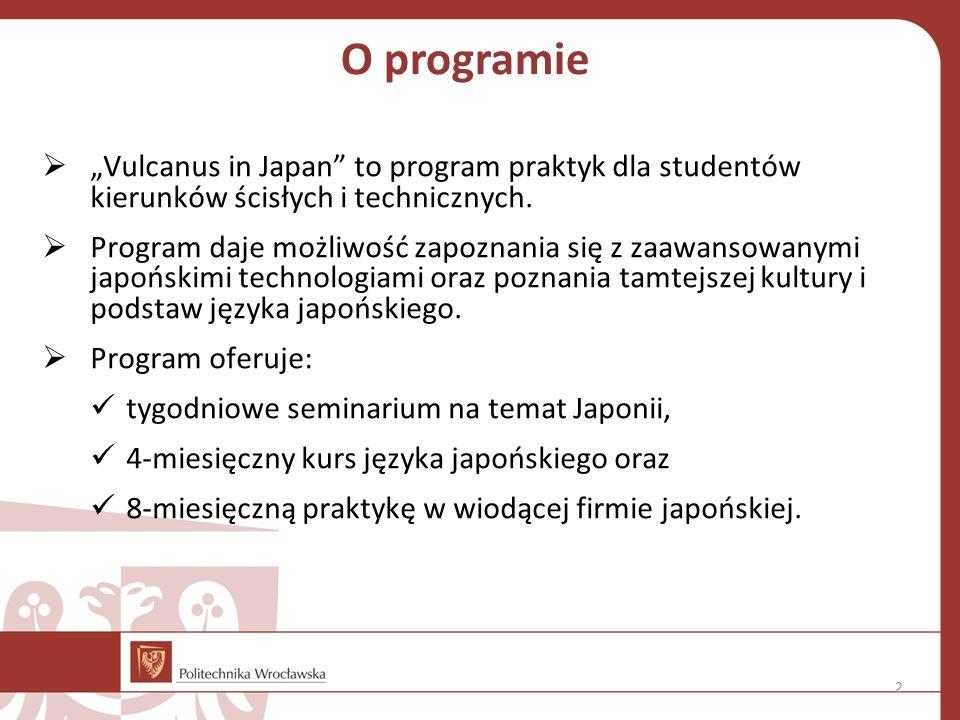 """O programie  """"Vulcanus in Japan"""" to program praktyk dla studentów kierunków ścisłych i technicznych.  Program daje możliwość zapoznania się z zaawan"""