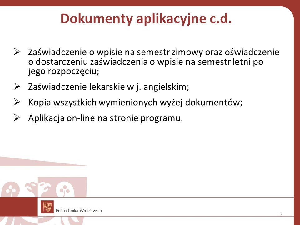 Dokumenty aplikacyjne c.d.  Zaświadczenie o wpisie na semestr zimowy oraz oświadczenie o dostarczeniu zaświadczenia o wpisie na semestr letni po jego