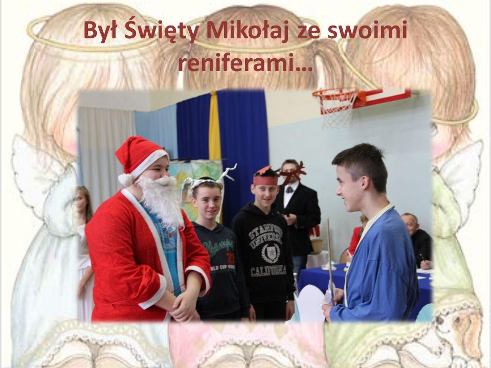 Był Święty Mikołaj ze swoimi reniferami…