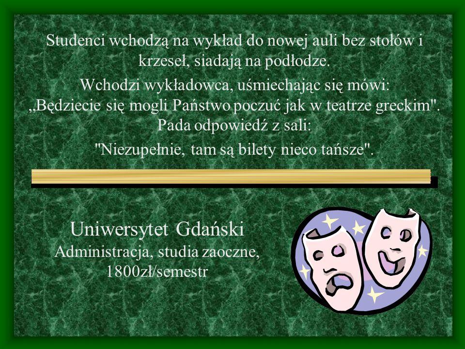 Uniwersytet Gdański Administracja, studia zaoczne, 1800zł/semestr Studenci wchodzą na wykład do nowej auli bez stołów i krzeseł, siadają na podłodze.