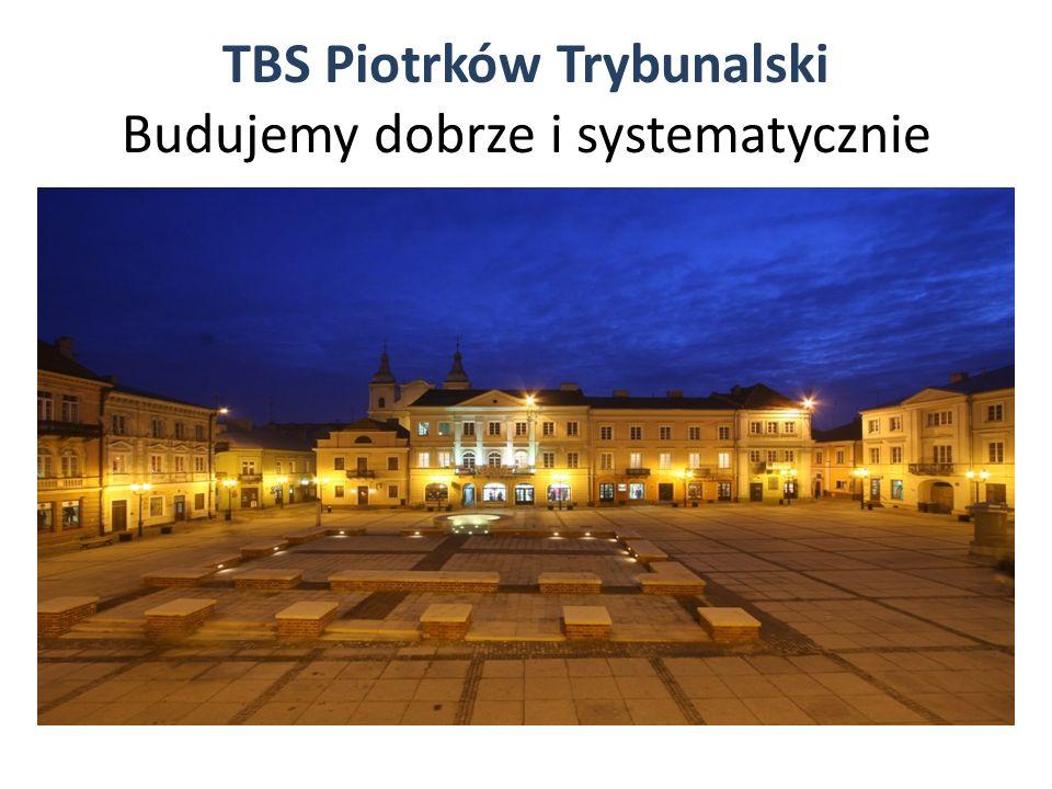 TBS Piotrków Trybunalski Budujemy dobrze i systematycznie