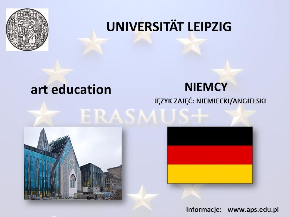 UNIVERSITÄT LEIPZIG JĘZYK ZAJĘĆ: NIEMIECKI/ANGIELSKI Informacje: www.aps.edu.pl art education NIEMCY