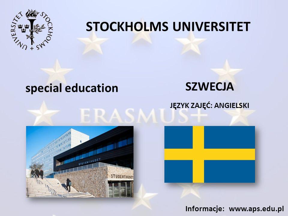STOCKHOLMS UNIVERSITET JĘZYK ZAJĘĆ: ANGIELSKI Informacje: www.aps.edu.pl special education SZWECJA