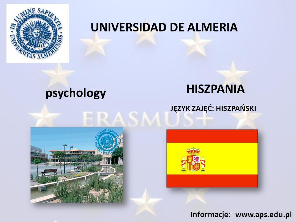 UNIVERSIDAD DE ALMERIA JĘZYK ZAJĘĆ: HISZPAŃSKI Informacje: www.aps.edu.pl psychology HISZPANIA