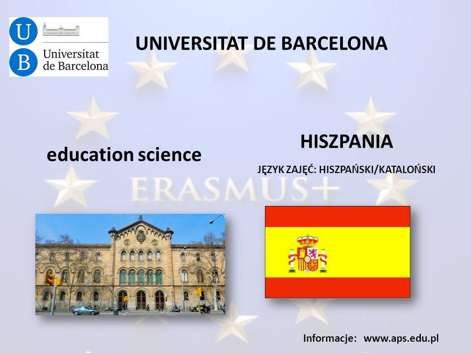 UNIVERSITAT DE BARCELONA JĘZYK ZAJĘĆ: HISZPAŃSKI/KATALOŃSKI Informacje: www.aps.edu.pl education science HISZPANIA