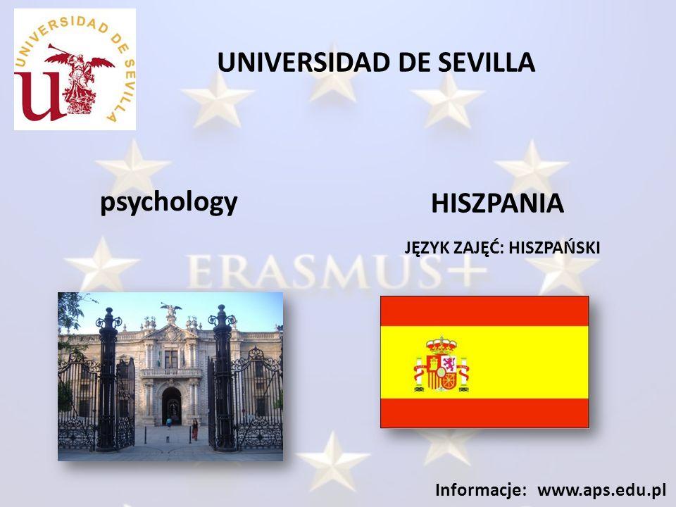 UNIVERSIDAD DE SEVILLA JĘZYK ZAJĘĆ: HISZPAŃSKI Informacje: www.aps.edu.pl psychology HISZPANIA
