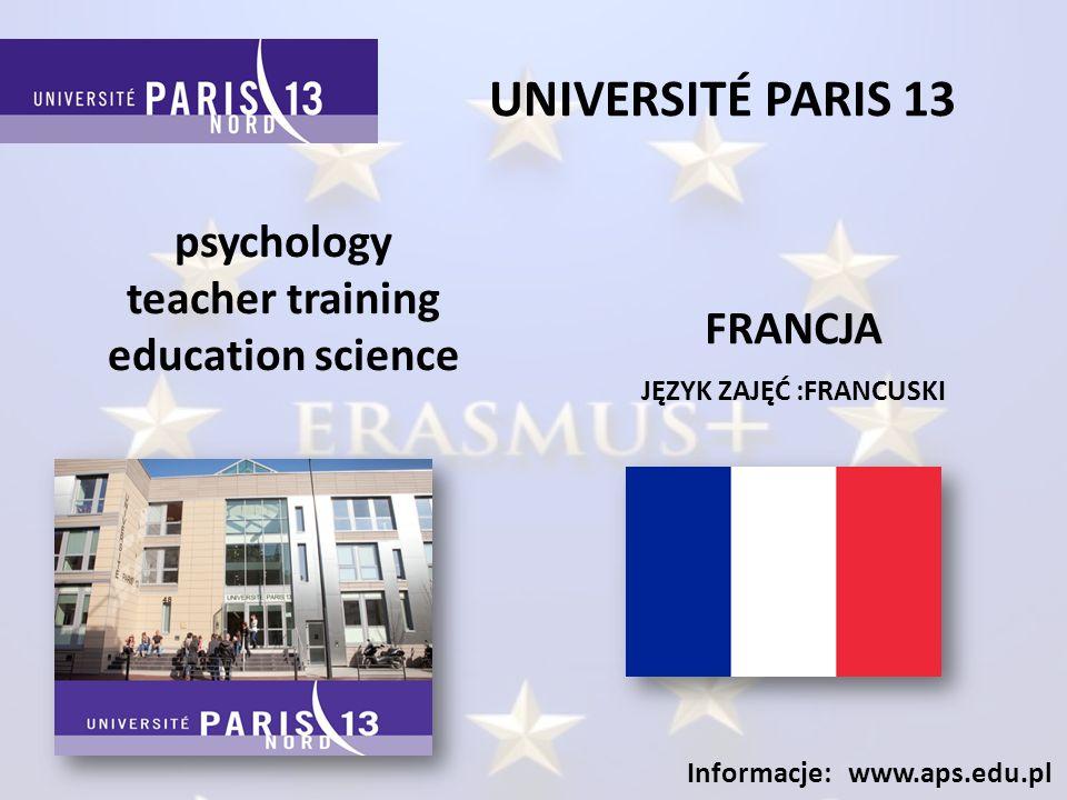 UNIVERSITÉ PARIS DESCARTES JĘZYK ZAJĘĆ :FRANCUSKI Informacje: www.aps.edu.pl psychology FRANCJA