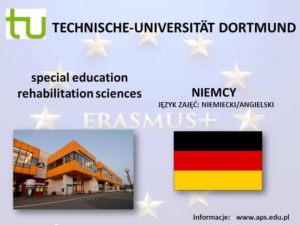 TECHNISCHE-UNIVERSITÄT DORTMUND JĘZYK ZAJĘĆ: NIEMIECKI/ANGIELSKI Informacje: www.aps.edu.pl special education rehabilitation sciences NIEMCY