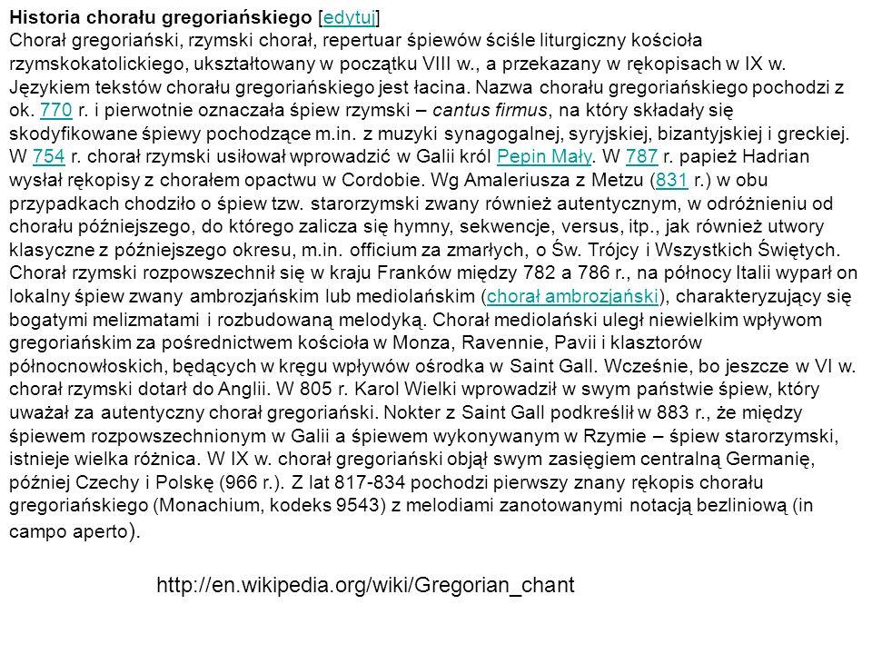 Historia chorału gregoriańskiego [edytuj]edytuj Chorał gregoriański, rzymski chorał, repertuar śpiewów ściśle liturgiczny kościoła rzymskokatolickiego, ukształtowany w początku VIII w., a przekazany w rękopisach w IX w.