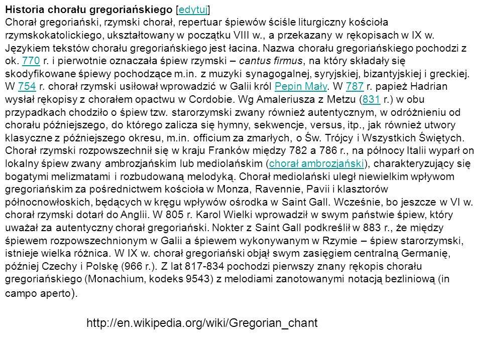 Magnificat (Tone 2, D, g.) http://www.youtube.com/watch?v=EXub6v3e8-Y Magnificat Tone 1, nota recitativa, finalis http://www.youtube.com/watch?v=CVaTpWEEJco Diatoniczny, monodia (homofonia) http://en.wikipedia.org/wiki/Gregorian_mode Credo 3 Toni http://www.youtube.com/watch?v=Ac8dnH2UPdQ&list=PLB4577B89E375E34B Maginificat III http://www.youtube.com/watch?v=tRTU1Evbxw0