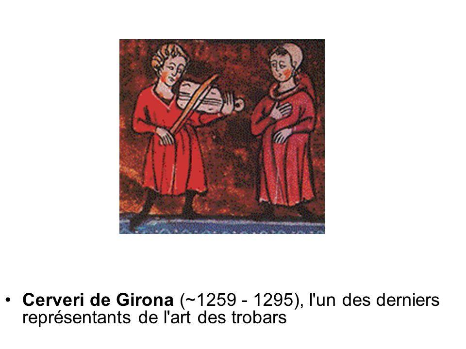 Cerveri de Girona (~1259 - 1295), l'un des derniers représentants de l'art des trobars