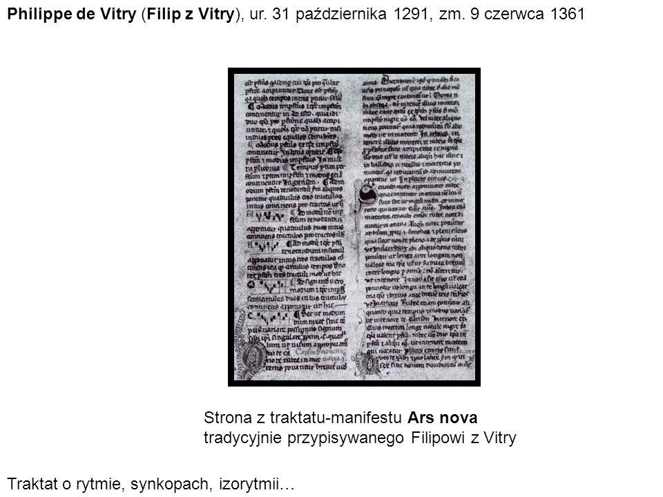 Strona z traktatu-manifestu Ars nova tradycyjnie przypisywanego Filipowi z Vitry Philippe de Vitry (Filip z Vitry), ur. 31 października 1291, zm. 9 cz