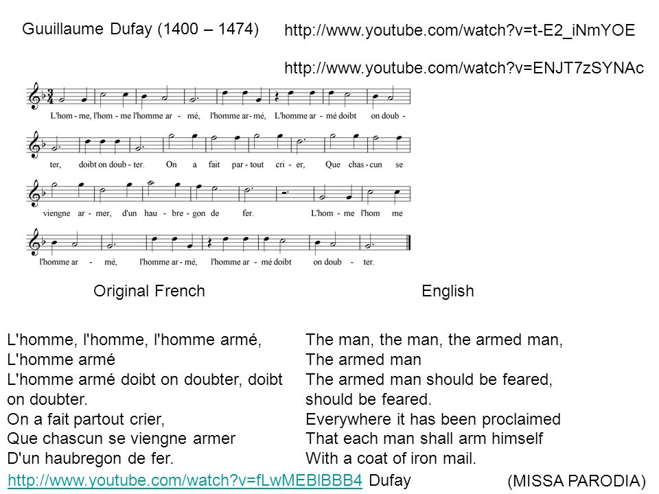 Original FrenchEnglish L homme, l homme, l homme armé, L homme armé L homme armé doibt on doubter, doibt on doubter.