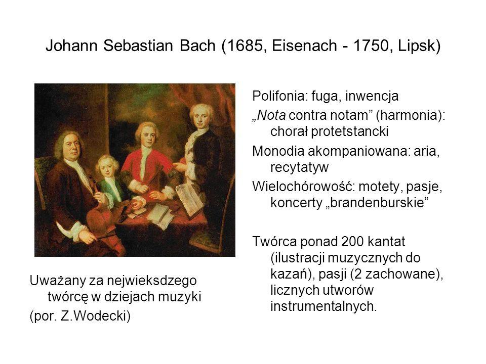 """Johann Sebastian Bach (1685, Eisenach - 1750, Lipsk) Uważany za nejwieksdzego twórcę w dziejach muzyki (por. Z.Wodecki) Polifonia: fuga, inwencja """"Not"""