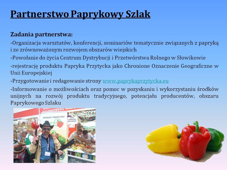 Partnerstwo Paprykowy Szlak Zadania partnerstwa: -Organizacja warsztatów, konferencji, seminariów tematycznie związanych z papryką i ze zrównoważonym
