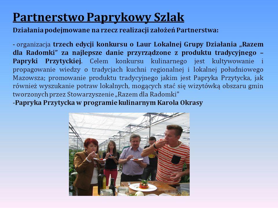 Partnerstwo Paprykowy Szlak Działania podejmowane na rzecz realizacji założeń Partnerstwa: - organizacja trzech edycji konkursu o Laur Lokalnej Grupy
