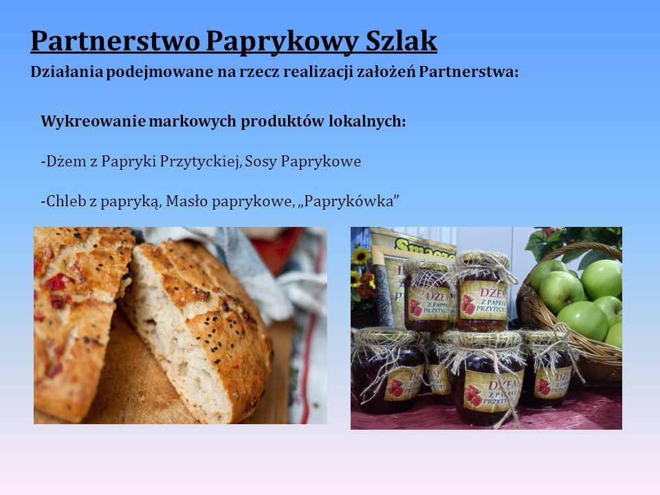 Partnerstwo Paprykowy Szlak Działania podejmowane na rzecz realizacji założeń Partnerstwa: Wykreowanie markowych produktów lokalnych: -Dżem z Papryki