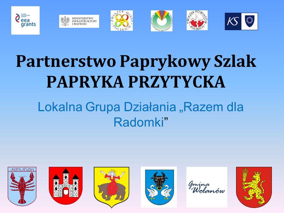 """Partnerstwo Paprykowy Szlak PAPRYKA PRZYTYCKA Lokalna Grupa Działania """"Razem dla Radomki"""