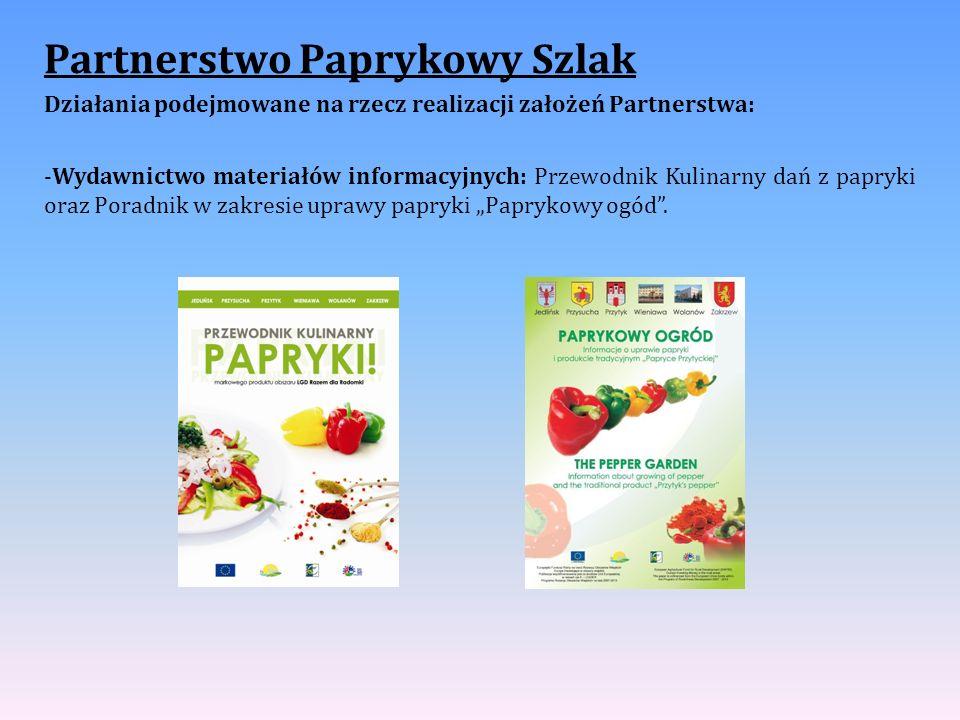 Partnerstwo Paprykowy Szlak Działania podejmowane na rzecz realizacji założeń Partnerstwa: -Wydawnictwo materiałów informacyjnych: Przewodnik Kulinarn