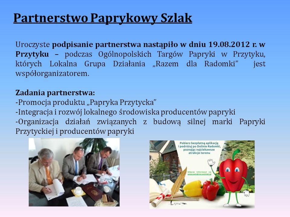 Partnerstwo Paprykowy Szlak Uroczyste podpisanie partnerstwa nastąpiło w dniu 19.08.2012 r. w Przytyku – podczas Ogólnopolskich Targów Papryki w Przyt