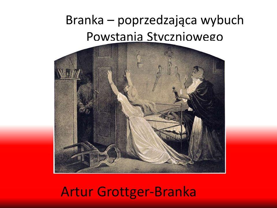 Branka – poprzedzająca wybuch Powstania Styczniowego Artur Grottger-Branka