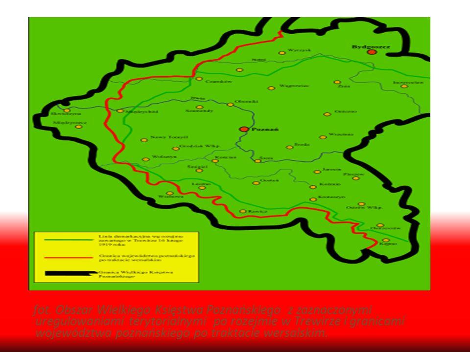 fot. Obszar Wielkiego Księstwa Poznańskiego z zaznaczonymi uregulowaniami terytorialnymi po rozejmie w Trewirze i granicami województwa poznańskiego p