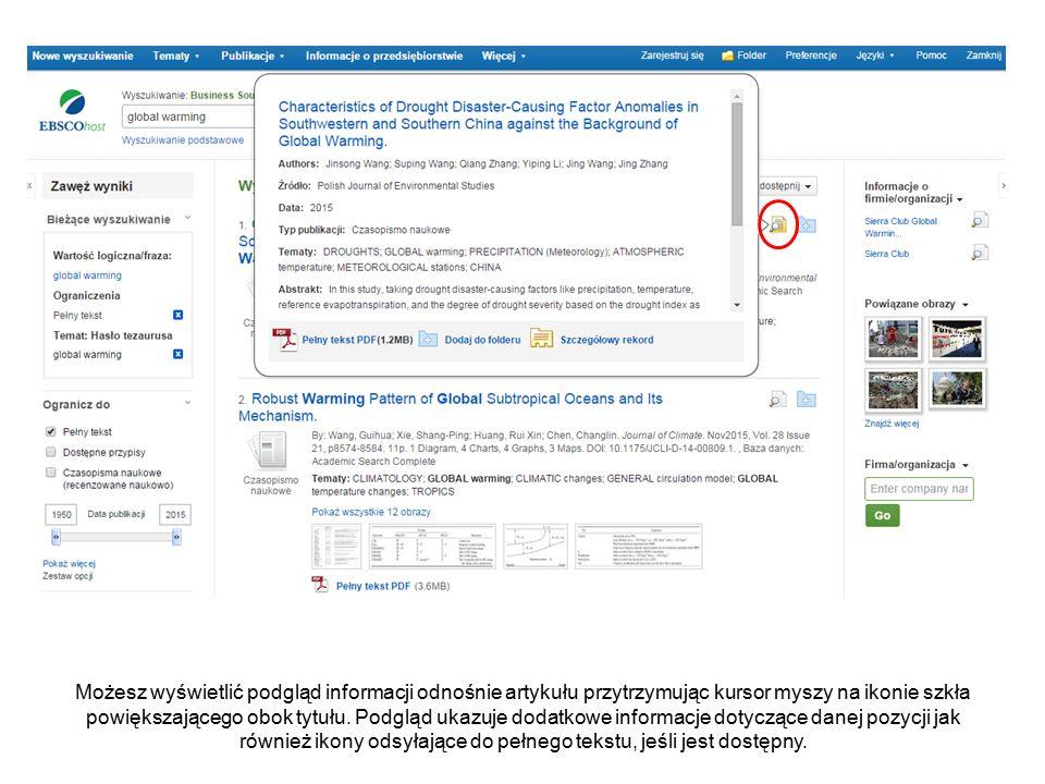 Możesz wyświetlić podgląd informacji odnośnie artykułu przytrzymując kursor myszy na ikonie szkła powiększającego obok tytułu.
