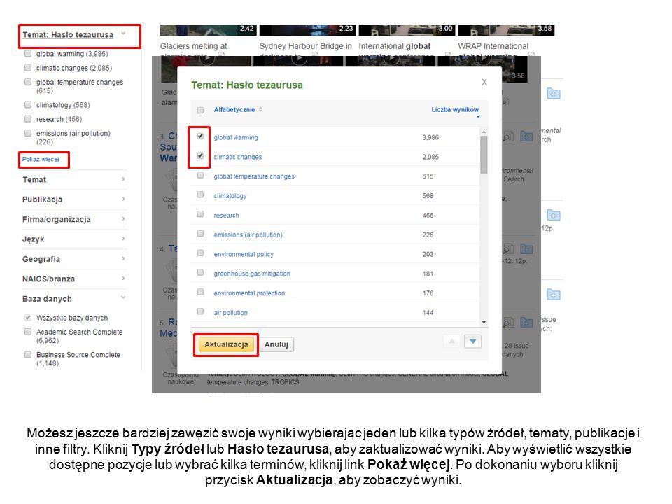 Możesz jeszcze bardziej zawęzić swoje wyniki wybierając jeden lub kilka typów źródeł, tematy, publikacje i inne filtry.