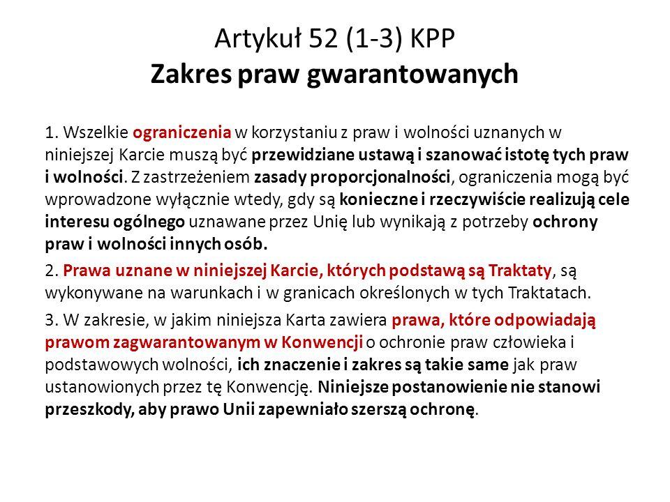 Artykuł 52 (1-3) KPP Zakres praw gwarantowanych 1.