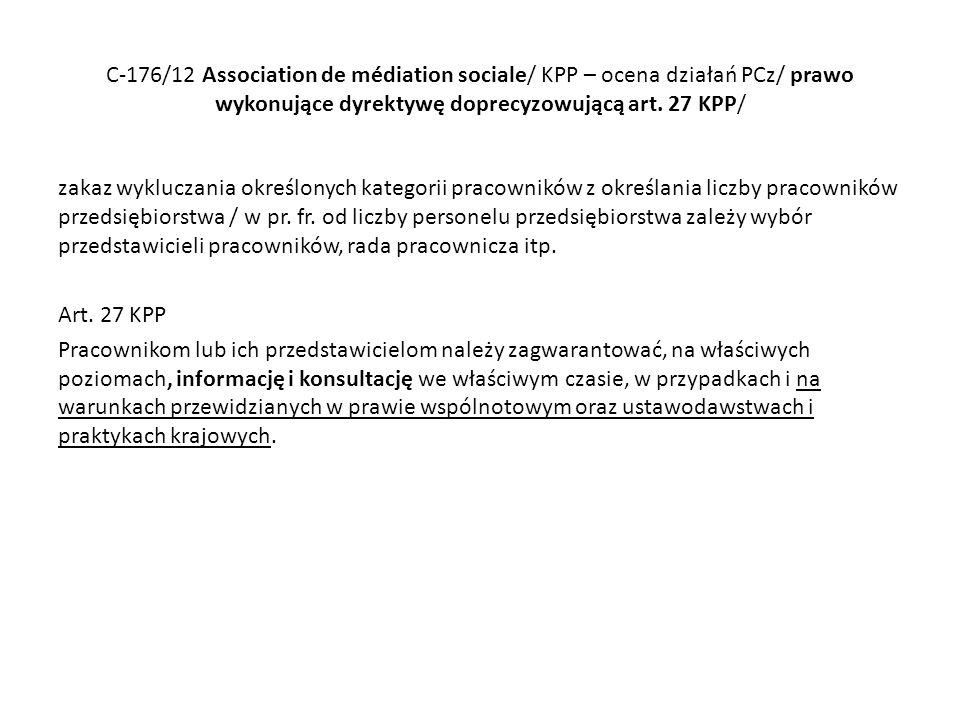 C-176/12 Association de médiation sociale/ KPP – ocena działań PCz/ prawo wykonujące dyrektywę doprecyzowującą art.