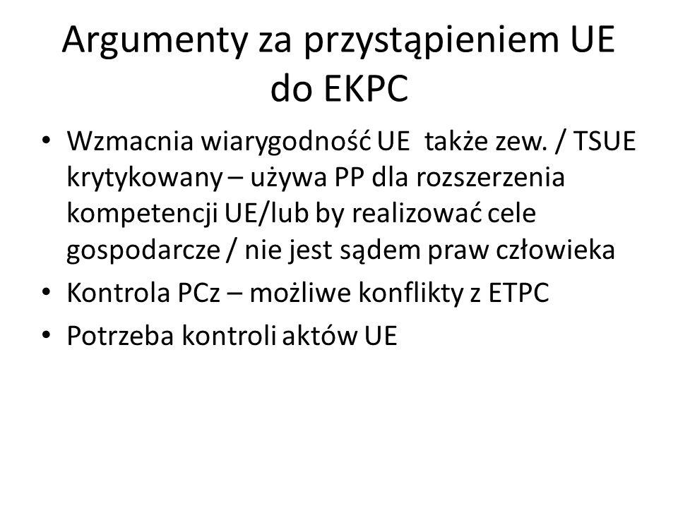 Argumenty za przystąpieniem UE do EKPC Wzmacnia wiarygodność UE także zew.