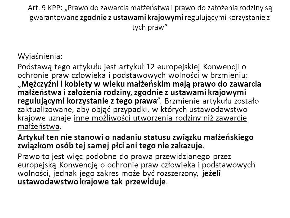 """Art. 9 KPP: """"Prawo do zawarcia małżeństwa i prawo do założenia rodziny są gwarantowane zgodnie z ustawami krajowymi regulującymi korzystanie z tych pr"""