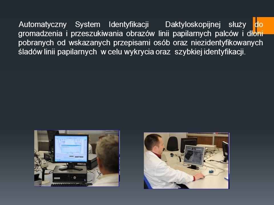 Automatyczny System Identyfikacji Daktyloskopijnej służy do gromadzenia i przeszukiwania obrazów linii papilarnych palców i dłoni pobranych od wskazan
