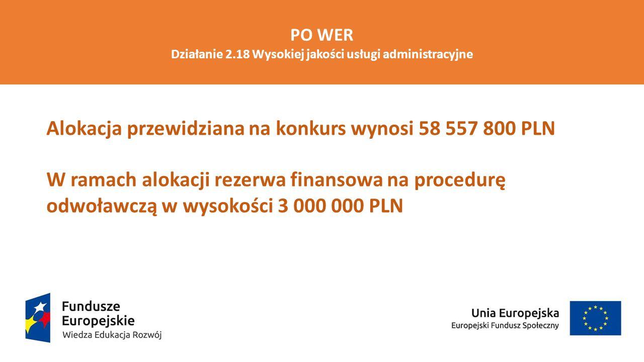 Ocena wniosków o dofinansowanie będzie się składać z dwóch etapów: oceny formalnej oraz oceny merytorycznej i dokonywana będzie w oparciu o kryteria wyboru projektów: formalne i dostępu – na etapie oceny formalnej; horyzontalne, merytoryczne, dostępu oraz premiujące – na etapie oceny merytorycznej PO WER Działanie 2.18 Wysokiej jakości usługi administracyjne