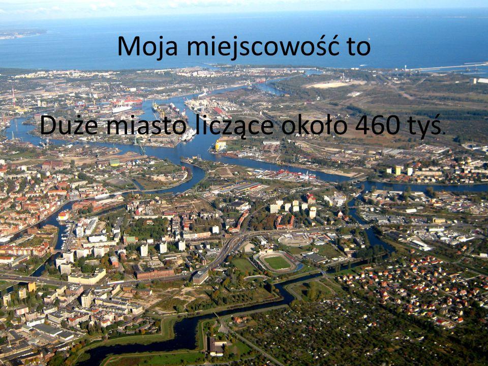 Duże miasto liczące około 460 tyś.