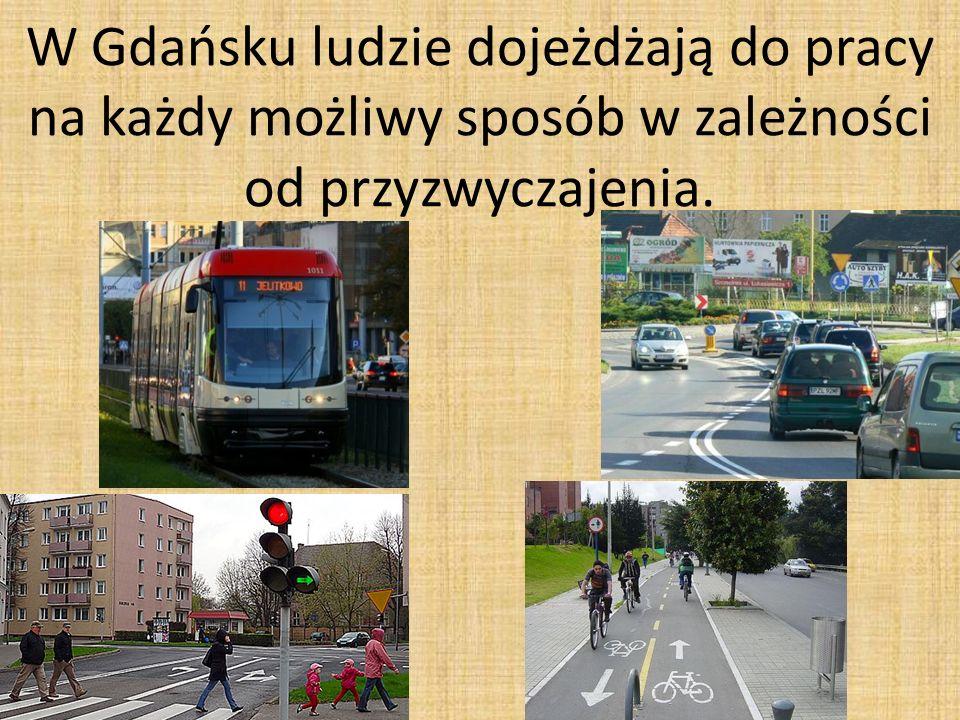 W Gdańsku ludzie dojeżdżają do pracy na każdy możliwy sposób w zależności od przyzwyczajenia.