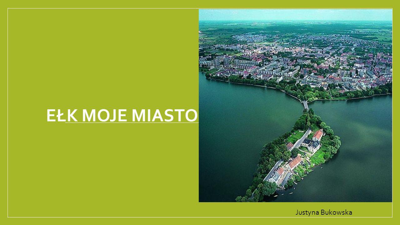 EŁK Dawniej Łek to miasto w północno-wschodniej Polsce, w województwie warmińsko-mazurskim.