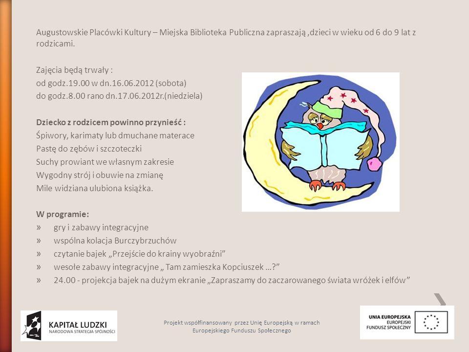 Augustowskie Placówki Kultury – Miejska Biblioteka Publiczna zapraszają,dzieci w wieku od 6 do 9 lat z rodzicami. Zajęcia będą trwały : od godz.19.00